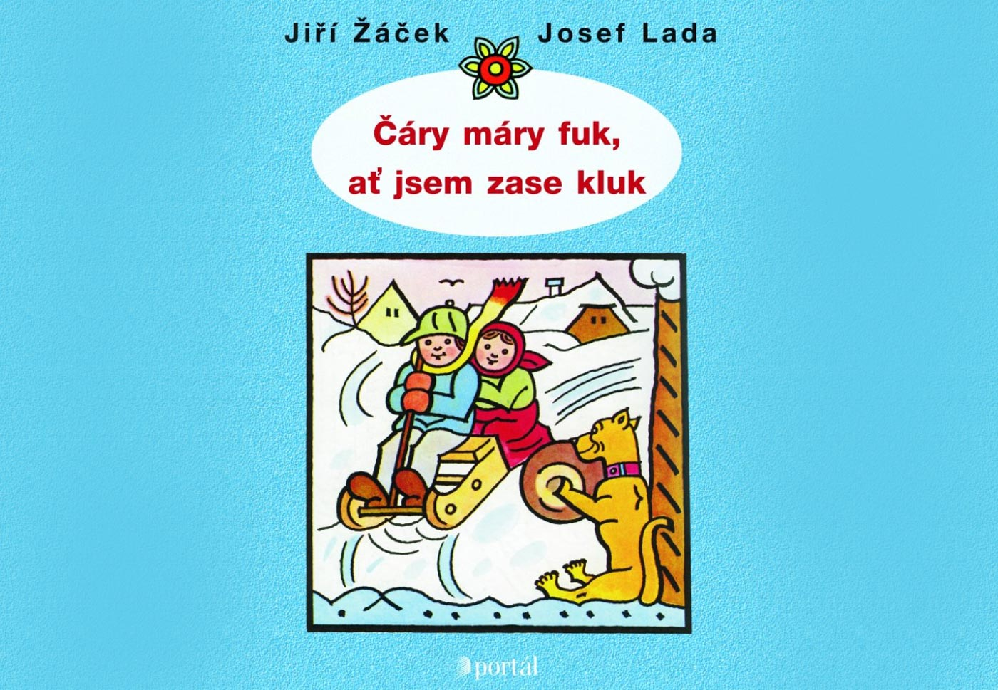 Čáry máry fuk, ať jsem zase kluk. Jiří Žáček